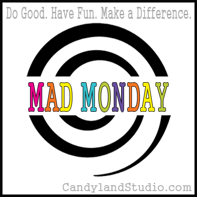 Candyland Studio MAD Monday